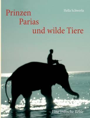 Prinzen, Parias und wilde Tiere (Paperback)