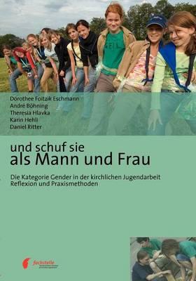Und Schuf Sie ALS Mann Und Frau (Paperback)