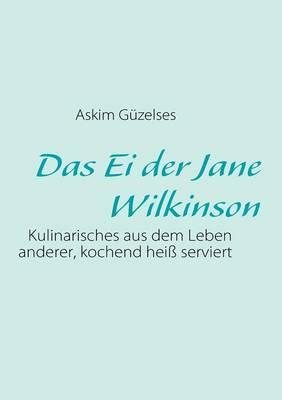 Das Ei Der Jane Wilkinson (Paperback)