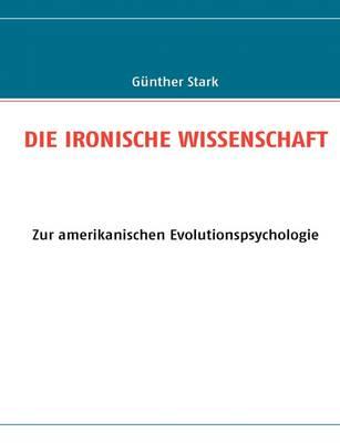 Die Ironische Wissenschaft (Paperback)