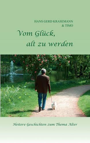 Vom Glck, Alt Zu Werden (Paperback)