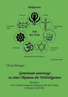 Gemeinsam Unterwegs Zu Einer Okumene Der Weltreligionen (Paperback)