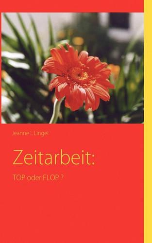 Zeitarbeit: Top Oder Flop ? (Paperback)