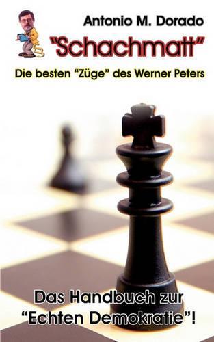 Schachmatt! Die Besten Zge Des Werner Peters (Paperback)