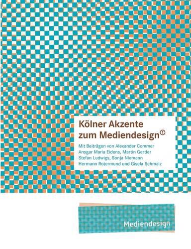 Kolner Akzente Zum Mediendesign, 1 (Paperback)