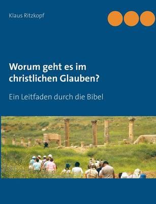 Worum Geht Es Im Christlichen Glauben? (Paperback)