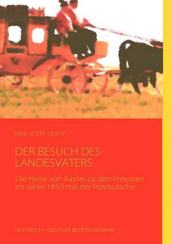 Der Besuch Des Landesvaters (Paperback)