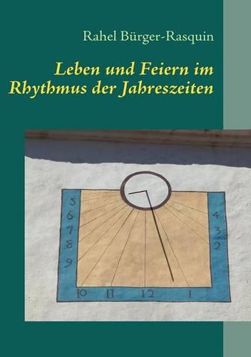 Leben Und Feiern Im Rhythmus Der Jahreszeiten (Paperback)