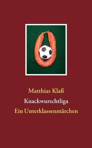 Knackwurschtliga (Paperback)