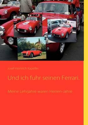 Und Ich Fuhr Seinen Ferrari. (Paperback)