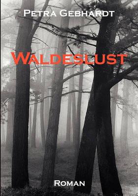 Waldeslust (Paperback)
