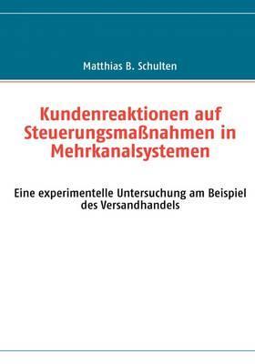 Kundenreaktionen Auf Steuerungsmassnahmen in Mehrkanalsystemen (Paperback)
