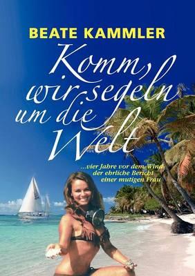 Komm, Wir Segeln Um Die Welt (Paperback)
