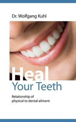 Heal Your Teeth (Paperback)