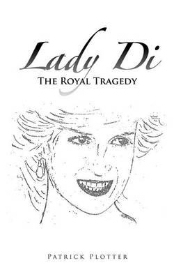 Lady Di - The Royal Tragedy (Paperback)