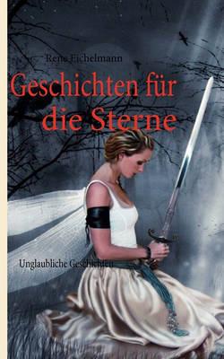 Geschichten Fr Die Sterne (Paperback)