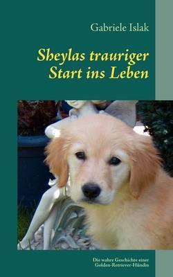 Sheylas Trauriger Start Ins Leben (Paperback)