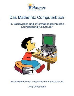 Das Mathefritz Computerbuch (Paperback)