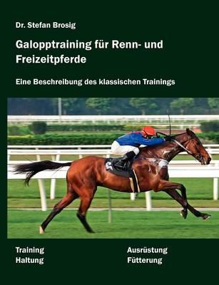 Galopptraining fur Renn- und Freizeitpferde (Paperback)