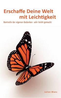Erschaffe Deine Welt Mit Leichtigkeit (Paperback)
