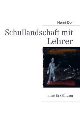 Schullandschaft mit Lehrer (Paperback)
