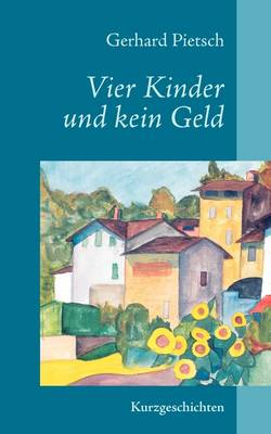 Vier Kinder Und Kein Geld (Paperback)