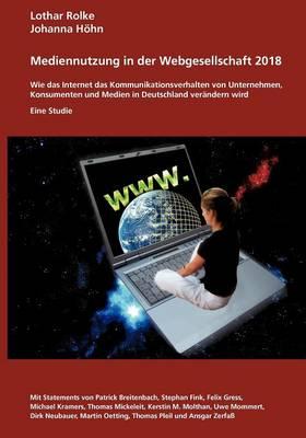 Medienutzung in Der Webgesellschaft 2018 (Paperback)