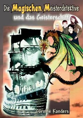 Die Magischen Meisterdetektive Und Das Geisterschiff (Paperback)