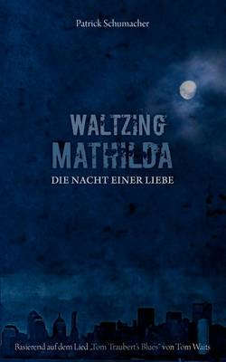 Waltzing Mathilda - Die Nacht Einer Liebe (Paperback)