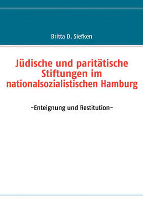 Judische Und Paritatische Stiftungen Im Nationalsozialistischen Hamburg (Paperback)