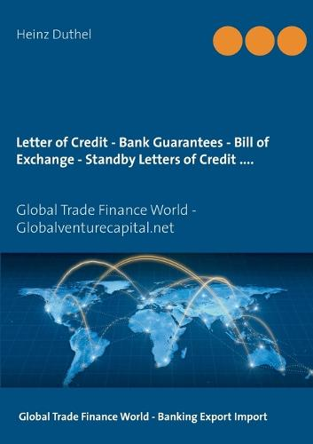 Letter of Credit - Bank Guarantees - Bill of Exchange (Draft) in Letters of Credit (Paperback)
