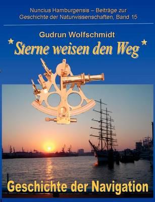 Sterne Weisen Den Weg - Geschichte Der Navigation (Paperback)