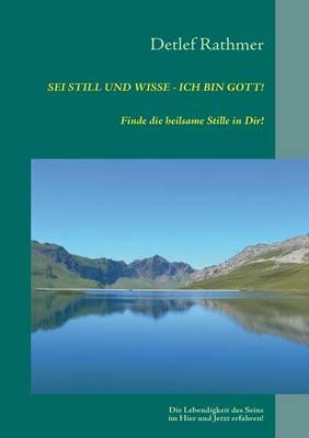 SEI Still Und Wisse - Ich Bin Gott! (Paperback)