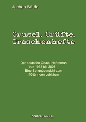 Grusel, Gr Fte, Groschenhefte (Paperback)