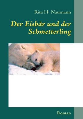 Der Eisb R Und Der Schmetterling (Paperback)