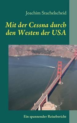 Mit Der Cessna Durch Den Westen Der USA (Paperback)