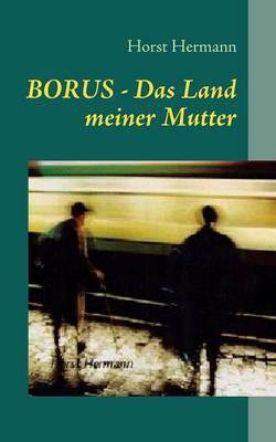 Borus - Das Land Meiner Mutter (Paperback)