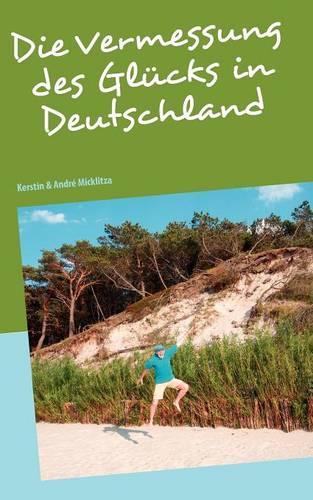 Die Vermessung Des Gl Cks in Deutschland (Paperback)