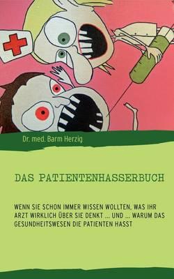 Das Patientenhasserbuch (Paperback)