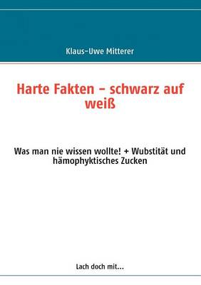Harte Fakten - Schwarz Auf Wei (Paperback)