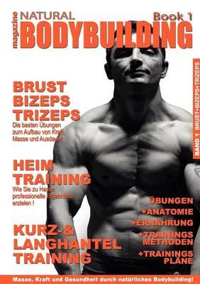 Natural Bodybuilding Magazine Book 1 (Paperback)