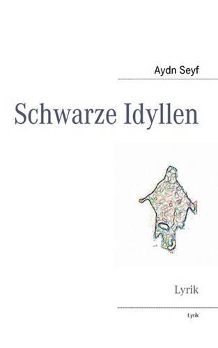 Schwarze Idyllen (Paperback)