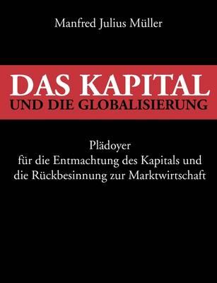 Das Kapital Und Die Globalisierung (Paperback)