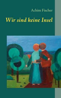 Wir Sind Keine Insel (Paperback)