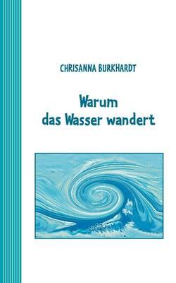 Warum Das Wasser Wandert (Paperback)