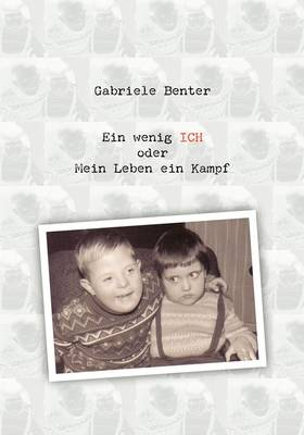 Ein Wenig Ich Oder Mein Leben Ein Kampf (Paperback)