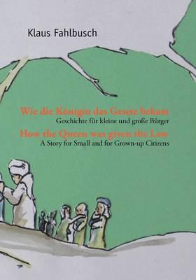Wie Die Konigin Das Gesetz Bekam (Paperback)