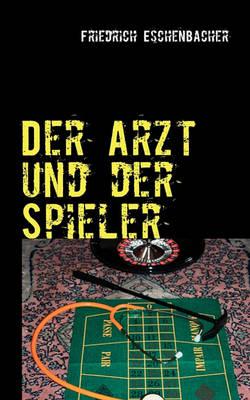 Der Arzt Und Der Spieler (Paperback)