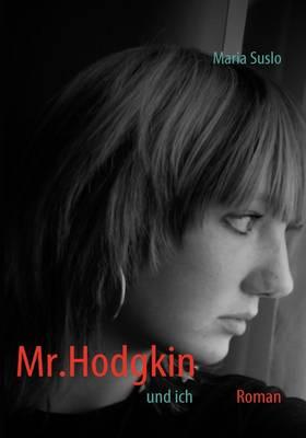 Mr. Hodgkin Und Ich (Paperback)