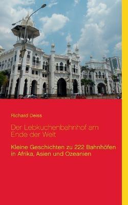 Der Lebkuchenbahnhof Am Ende Der Welt (Paperback)